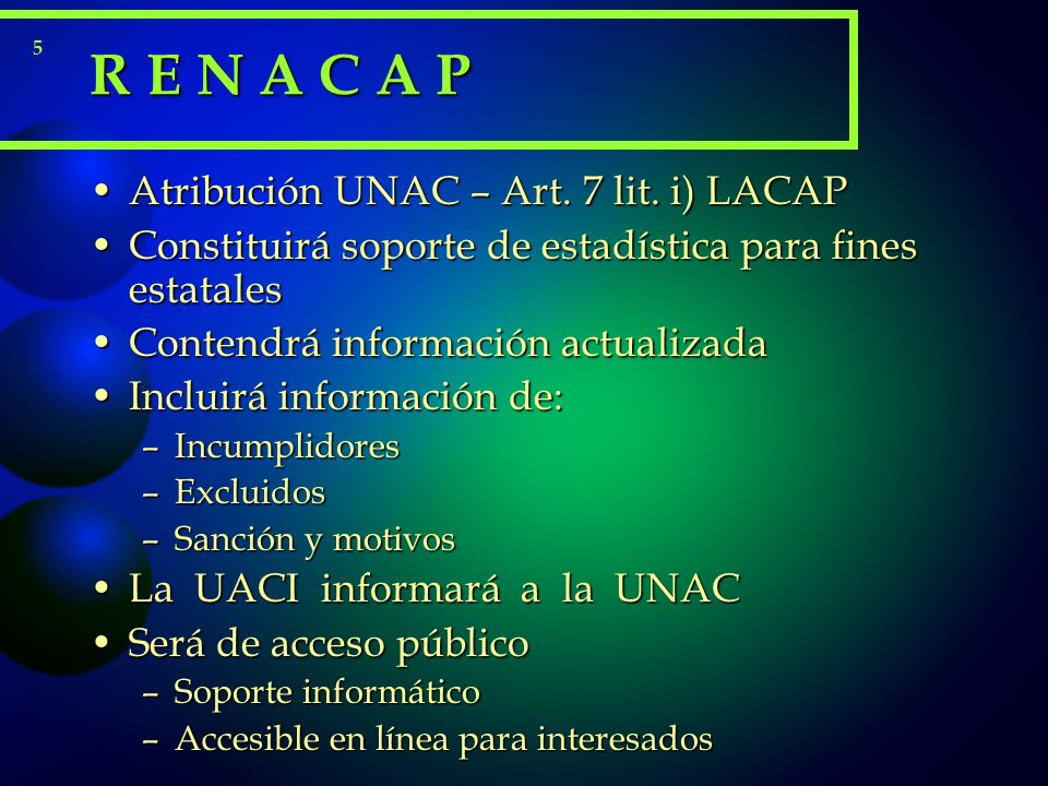 R E N A C A P Atribución UNAC – Art. 7 lit. i) LACAP