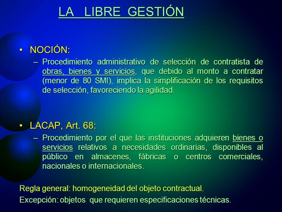 LA LIBRE GESTIÓN NOCIÓN: LACAP, Art. 68: