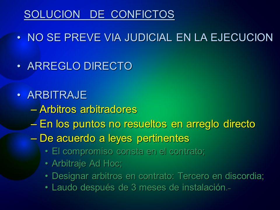 NO SE PREVE VIA JUDICIAL EN LA EJECUCION ARREGLO DIRECTO ARBITRAJE