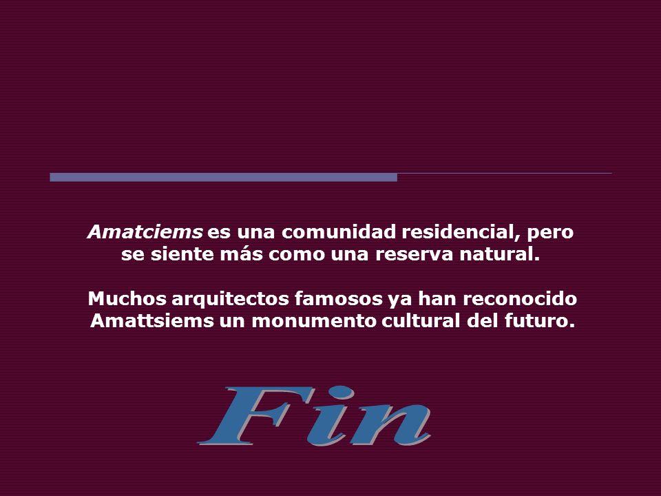 Fin Amatciems es una comunidad residencial, pero