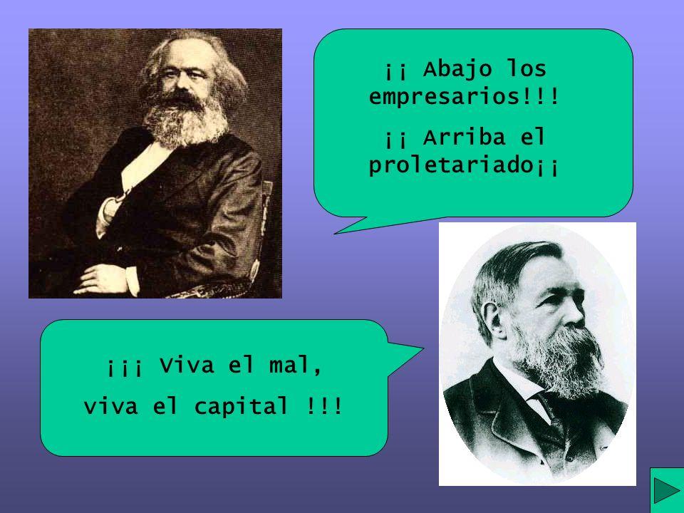 ¡¡ Abajo los empresarios!!! ¡¡ Arriba el proletariado¡¡
