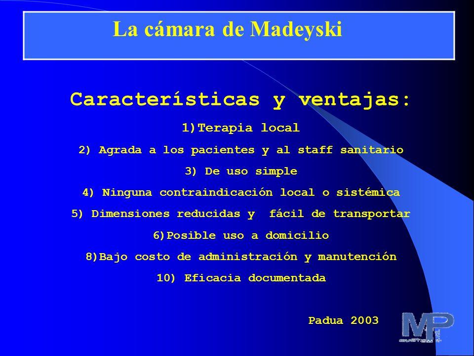 La cámara de Madeyski Características y ventajas: 1)Terapia local