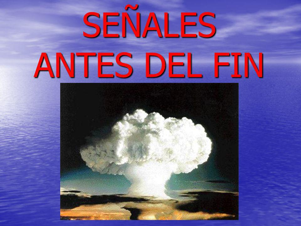 SEÑALES ANTES DEL FIN
