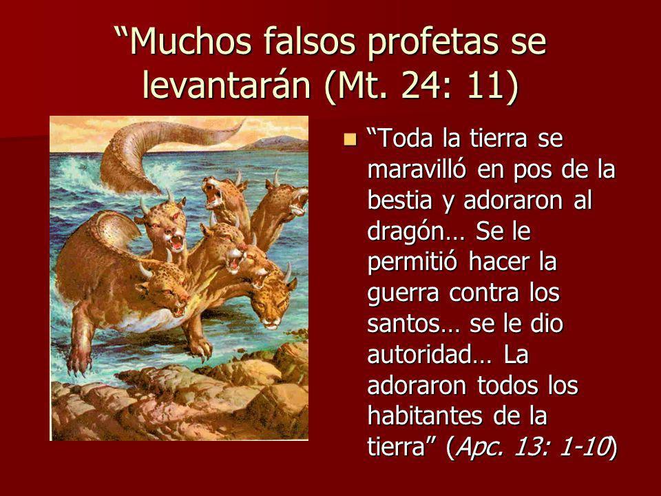 Muchos falsos profetas se levantarán (Mt. 24: 11)