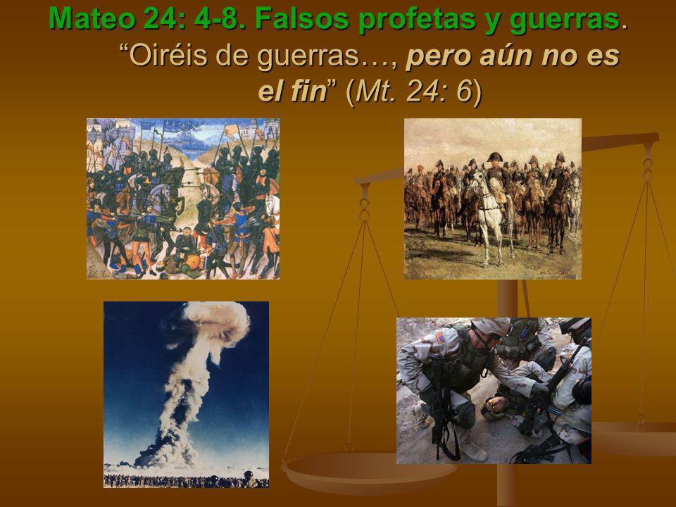 Mateo 24: 4-8. Falsos profetas y guerras