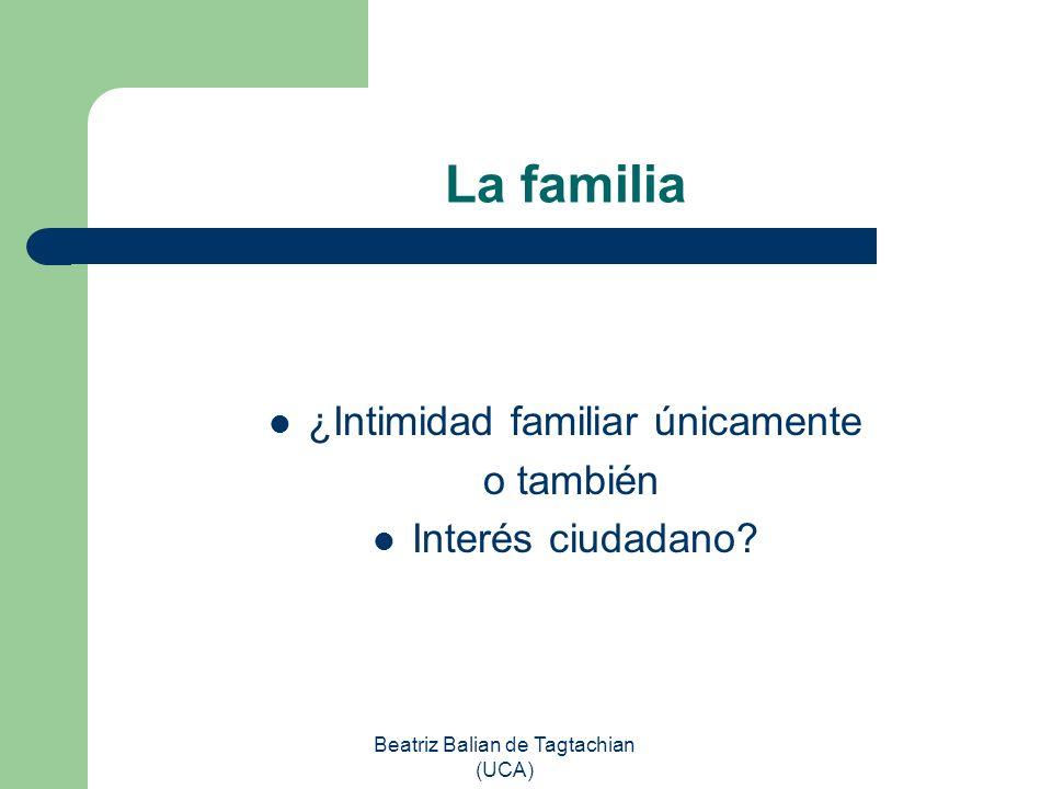La familia ¿Intimidad familiar únicamente o también Interés ciudadano