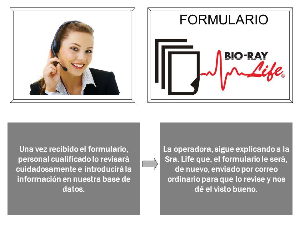 FORMULARIO Una vez recibido el formulario, personal cualificado lo revisará cuidadosamente e introducirá la información en nuestra base de datos.