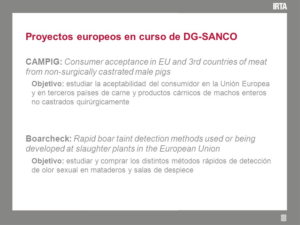 Nuevas propuestas Desarrollo de nuevas metodologías rápidas de detección on line del olor sexual.