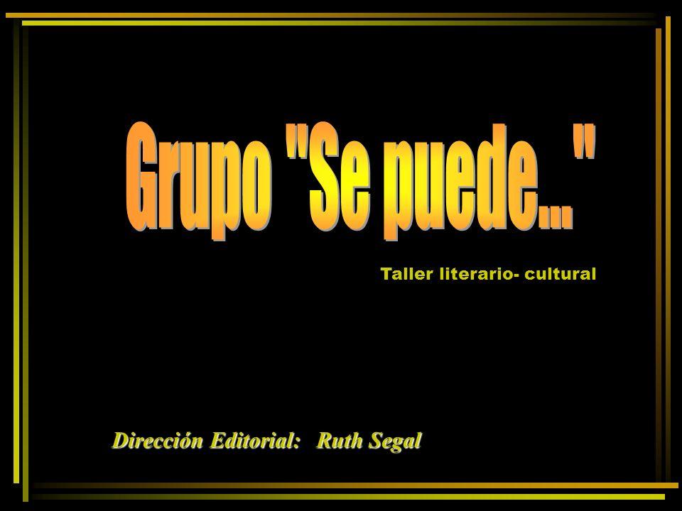 Grupo Se puede... Dirección Editorial: Ruth Segal