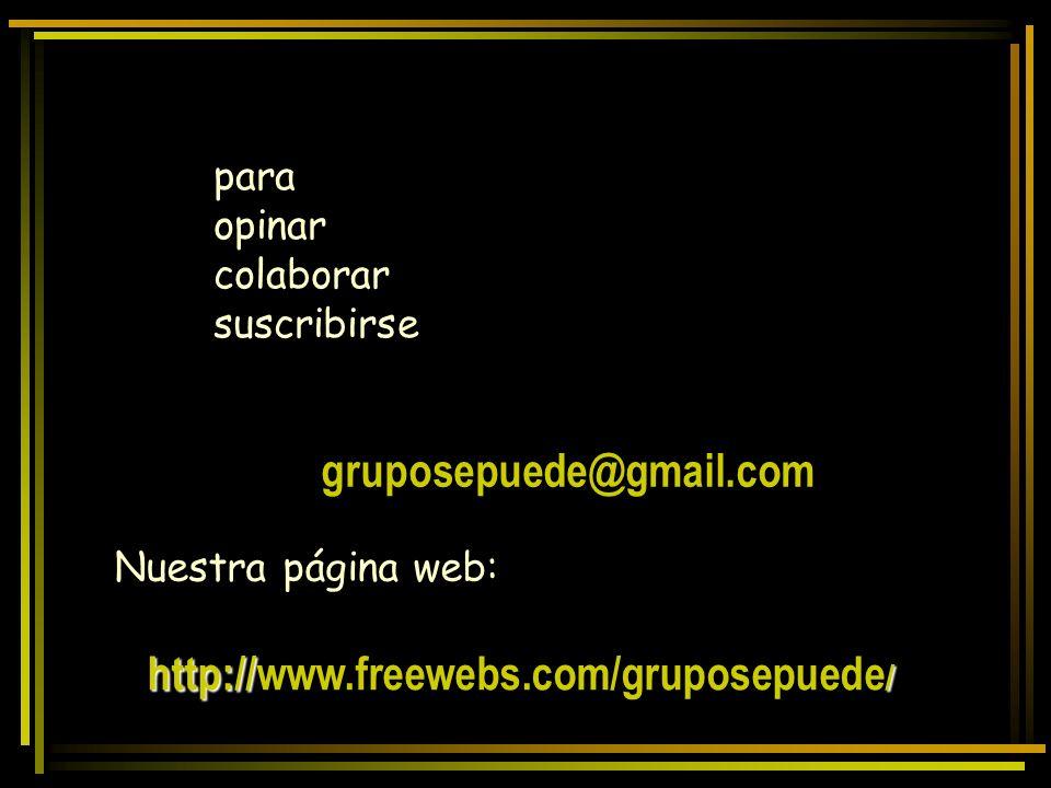 gruposepuede@gmail.com http://www.freewebs.com/gruposepuede/ para
