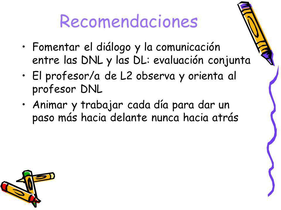 Recomendaciones Fomentar el diálogo y la comunicación entre las DNL y las DL: evaluación conjunta.