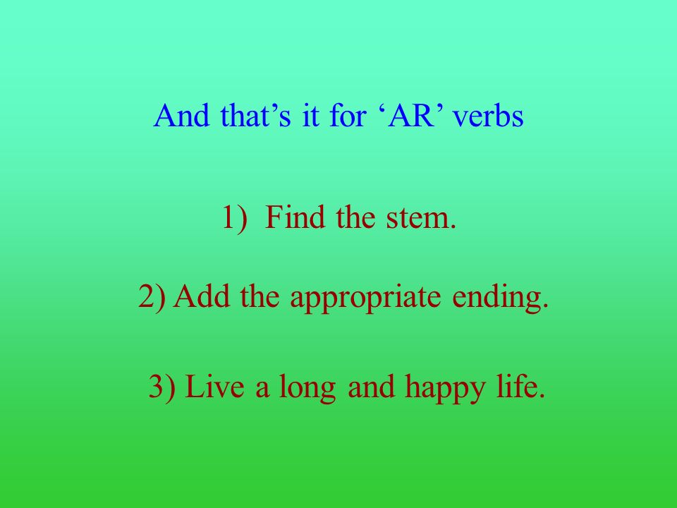And that's it for 'AR' verbs