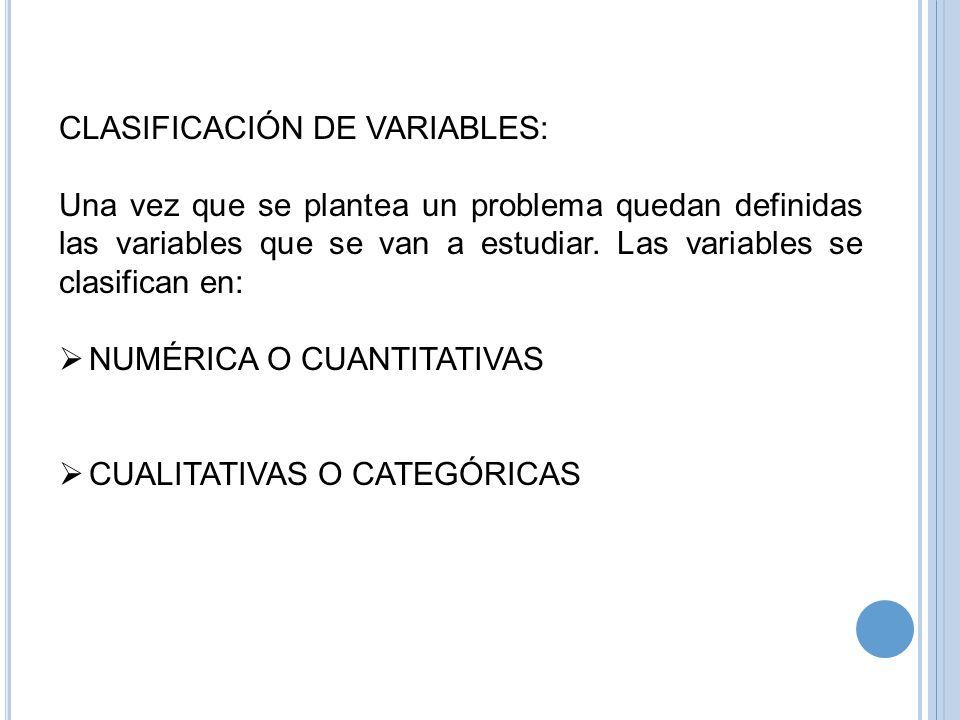 CLASIFICACIÓN DE VARIABLES: