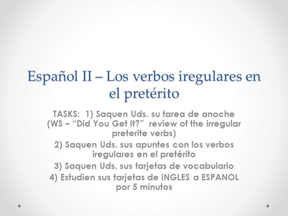 Español II – Los verbos iregulares en el pretérito