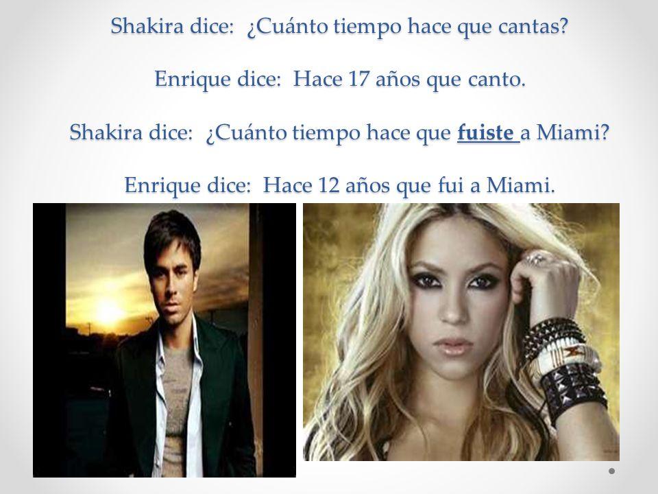Shakira dice: ¿Cuánto tiempo hace que cantas