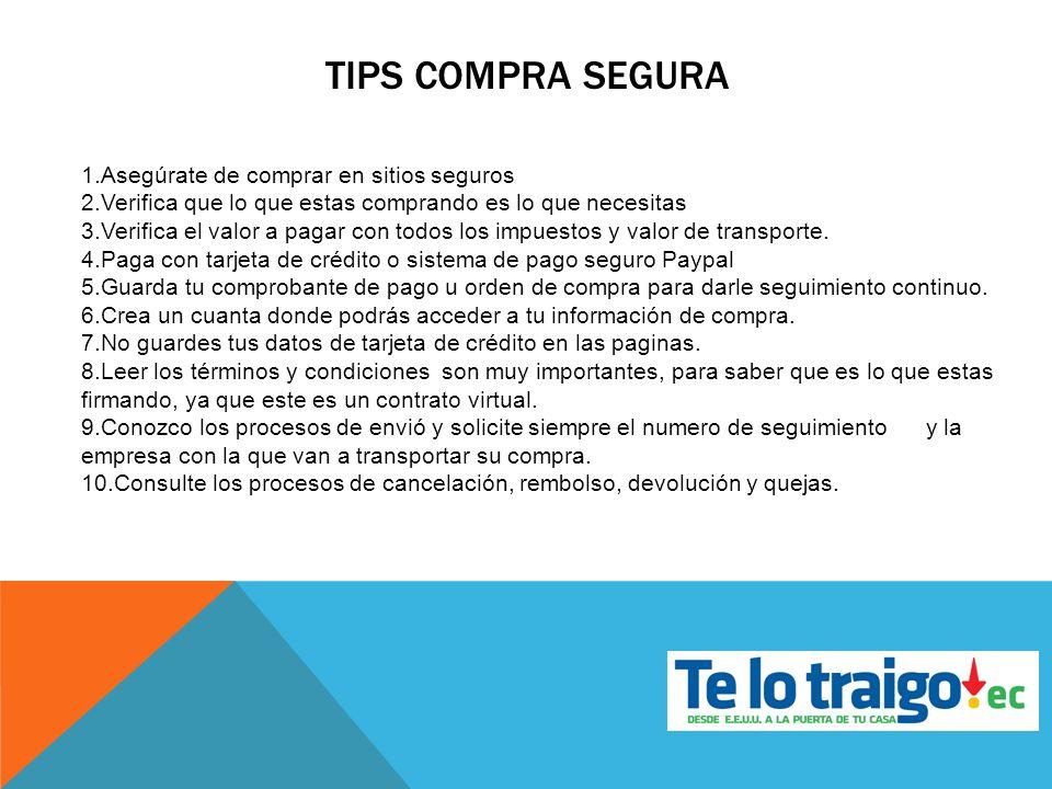 TIPS COMPRA SEGURA 1.Asegúrate de comprar en sitios seguros