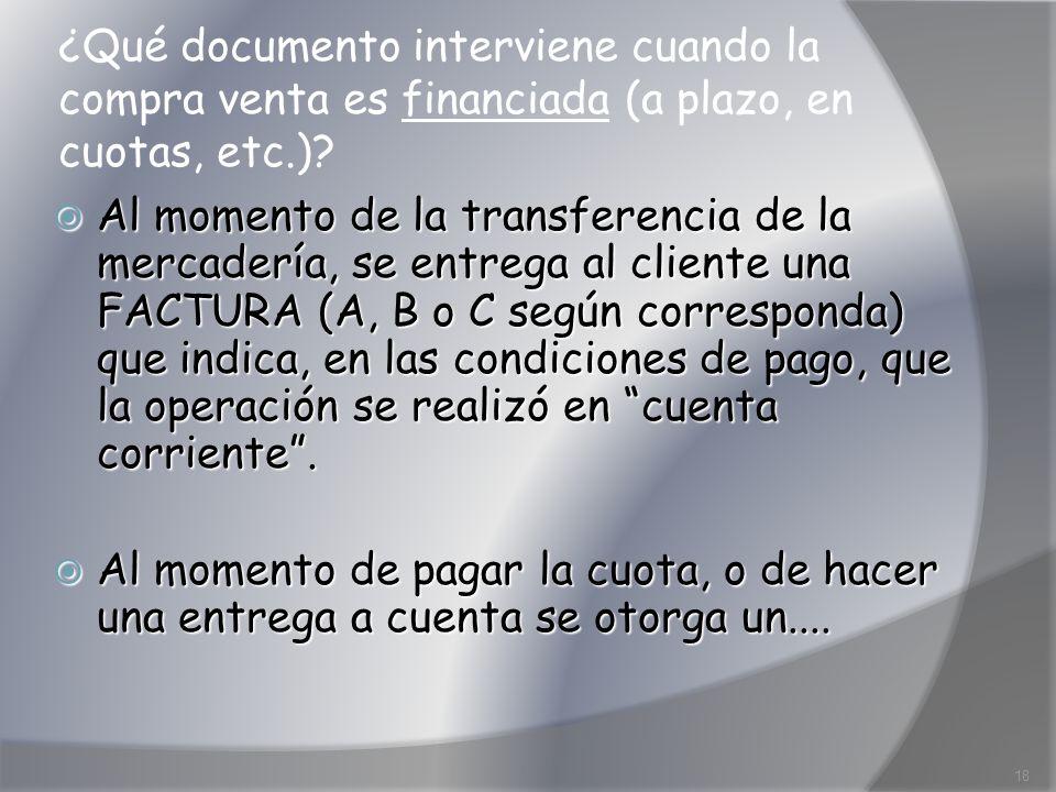 ¿Qué documento interviene cuando la compra venta es financiada (a plazo, en cuotas, etc.)