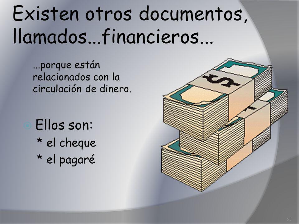 Existen otros documentos, llamados...financieros...