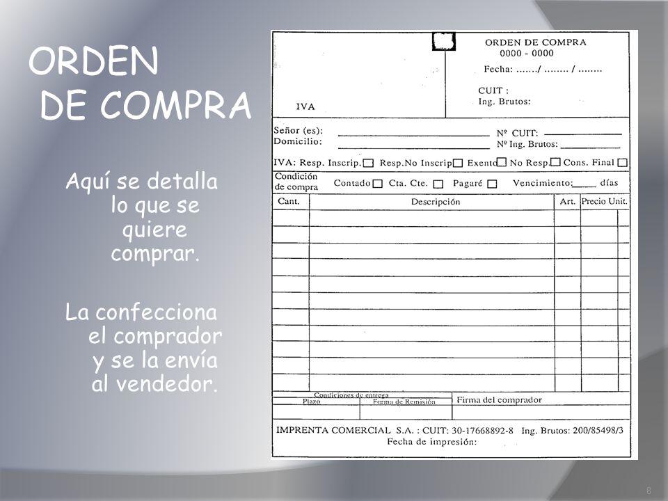 ORDEN DE COMPRA Aquí se detalla lo que se quiere comprar.