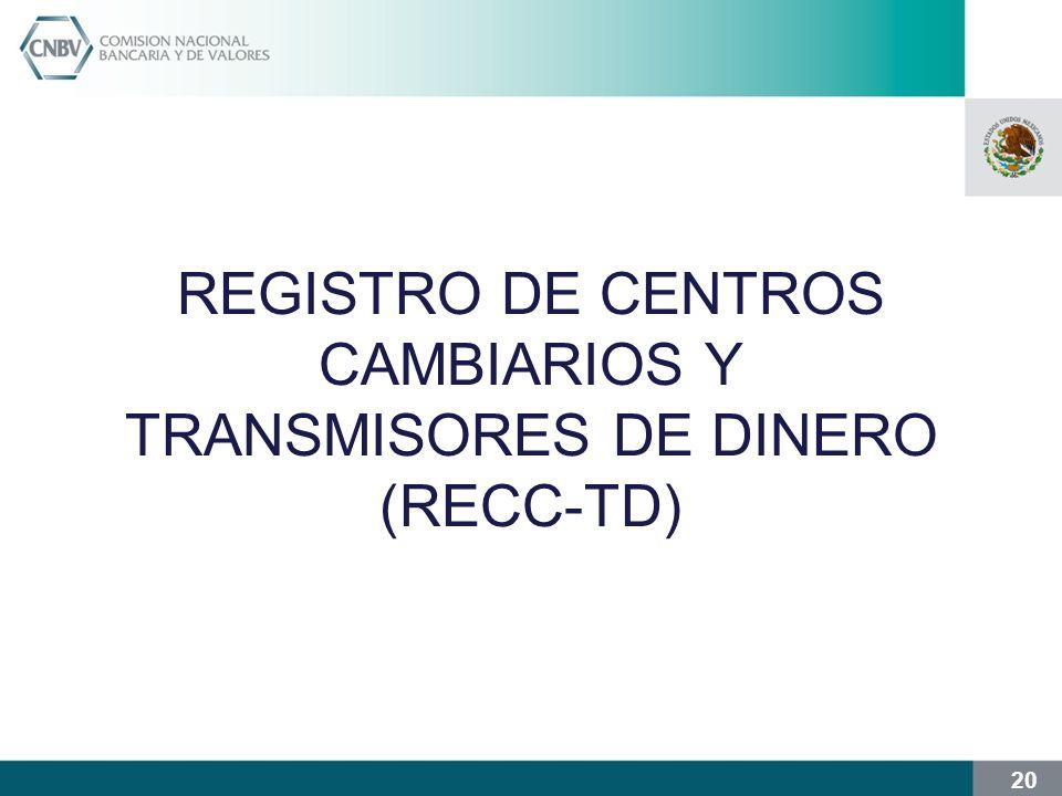 REGISTRO DE CENTROS CAMBIARIOS Y TRANSMISORES DE DINERO (RECC-TD)