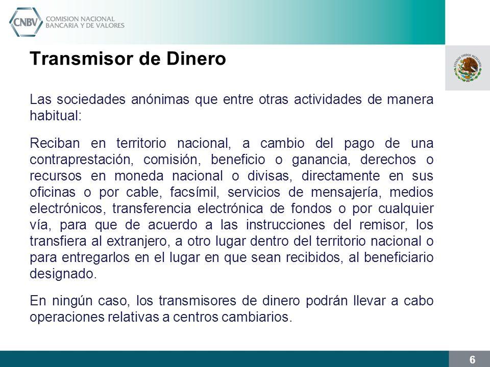 Transmisor de Dinero Las sociedades anónimas que entre otras actividades de manera habitual: