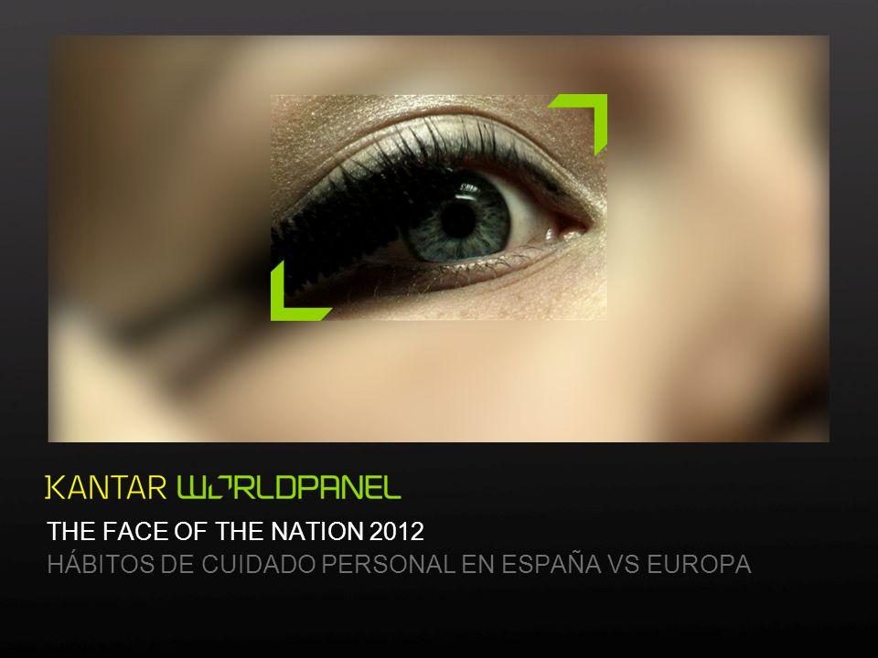 THE FACE OF THE NATION 2012 HÁBITOS DE CUIDADO PERSONAL EN ESPAÑA VS EUROPA
