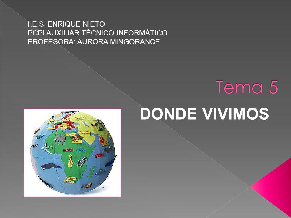 Tema 5 DONDE VIVIMOS I.E.S. ENRIQUE NIETO