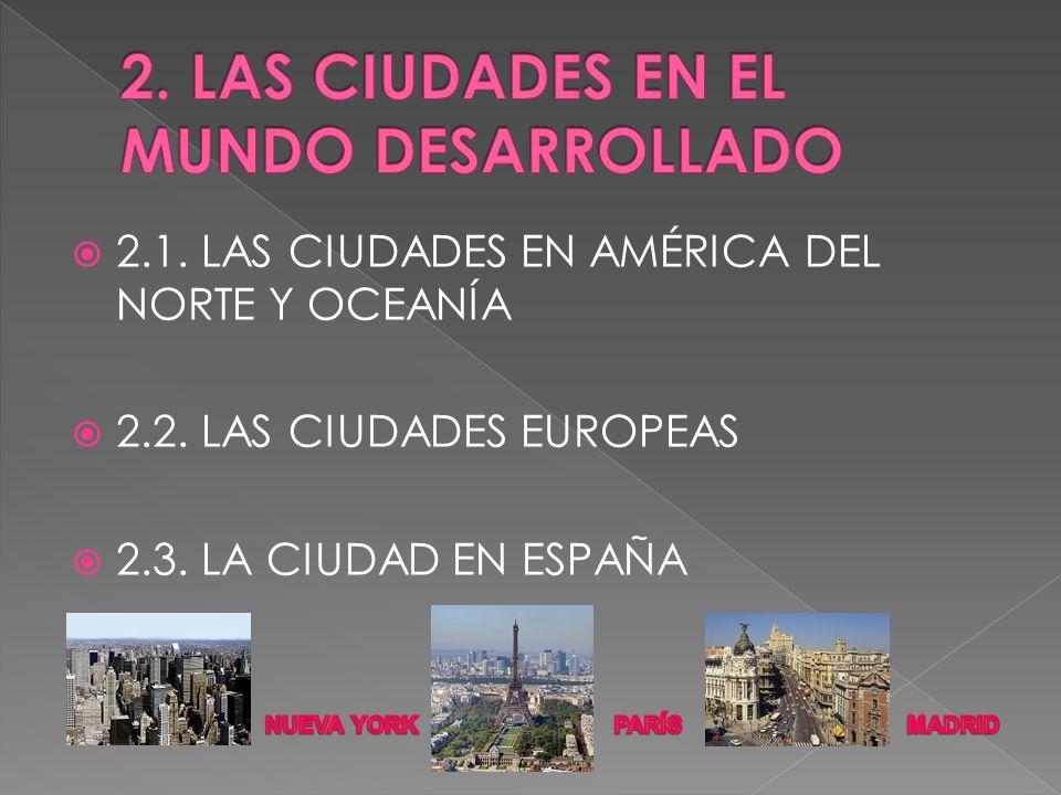 2. LAS CIUDADES EN EL MUNDO DESARROLLADO
