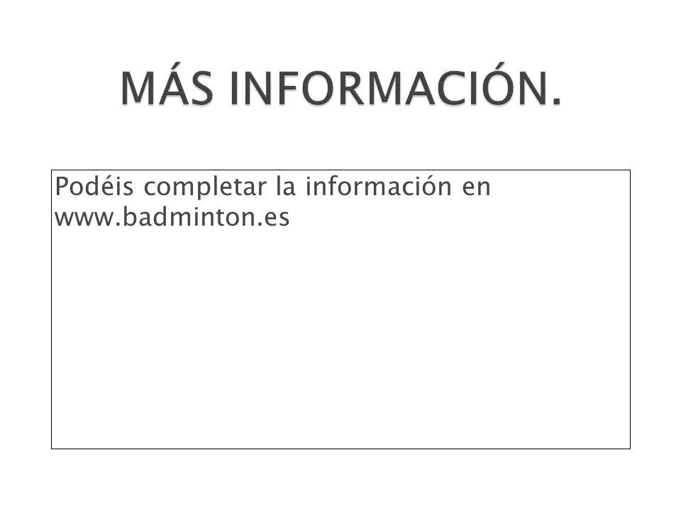 Podéis completar la información en www.badminton.es