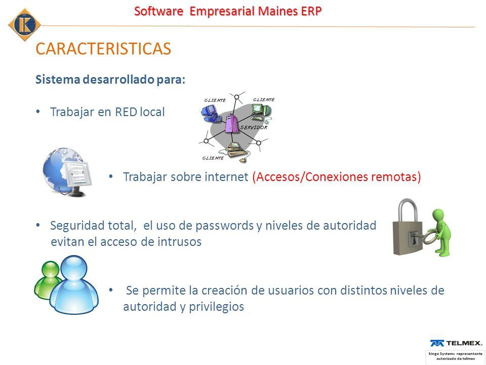 CARACTERISTICAS Sistema desarrollado para: Trabajar en RED local