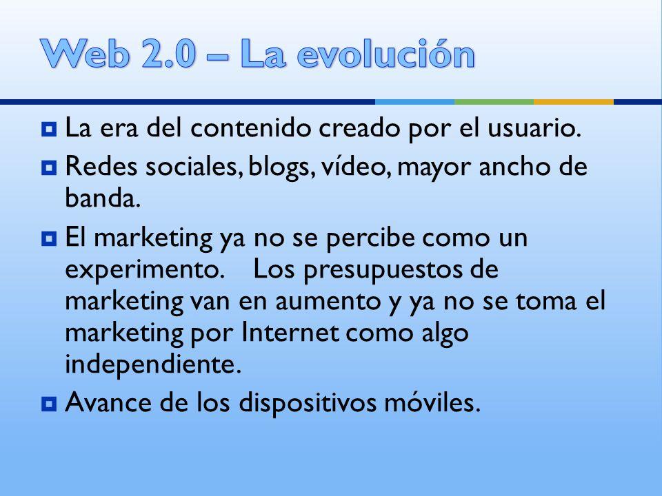 Web 2.0 – La evolución La era del contenido creado por el usuario.