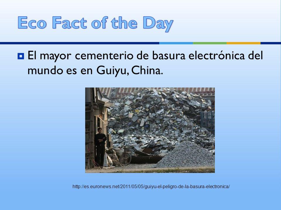 Eco Fact of the Day El mayor cementerio de basura electrónica del mundo es en Guiyu, China.
