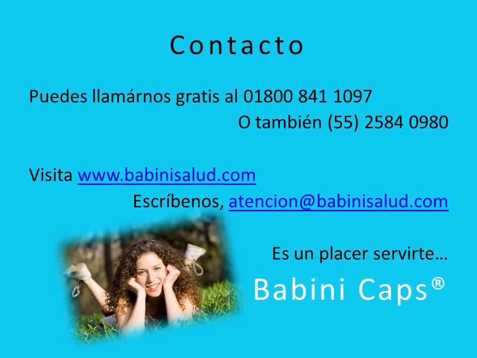 Babini Caps® Contacto Puedes llamárnos gratis al 01800 841 1097