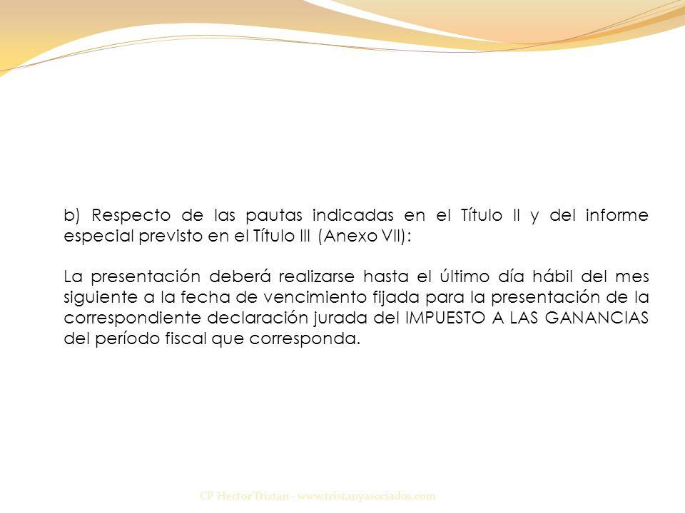b) Respecto de las pautas indicadas en el Título II y del informe especial previsto en el Título III (Anexo VII):