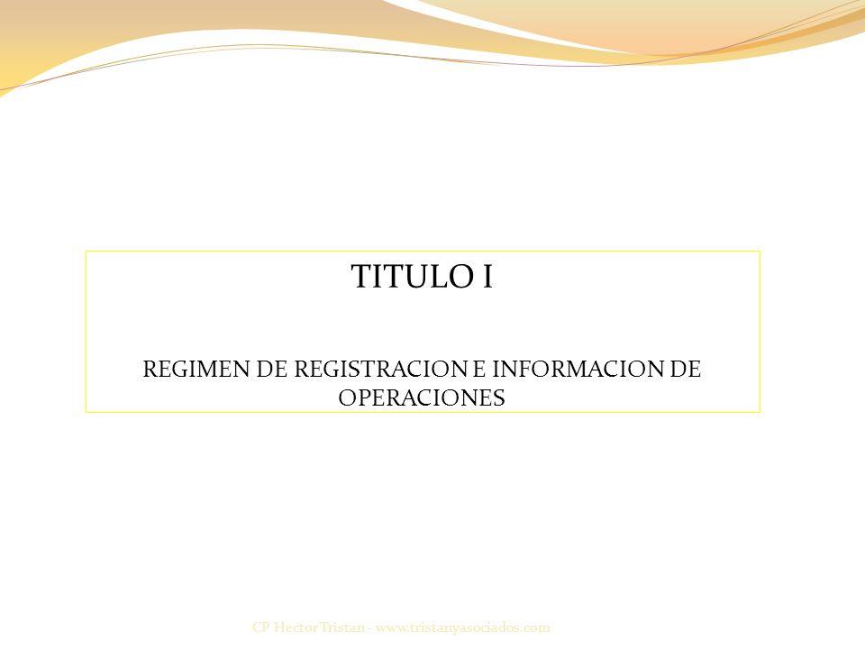 REGIMEN DE REGISTRACION E INFORMACION DE OPERACIONES