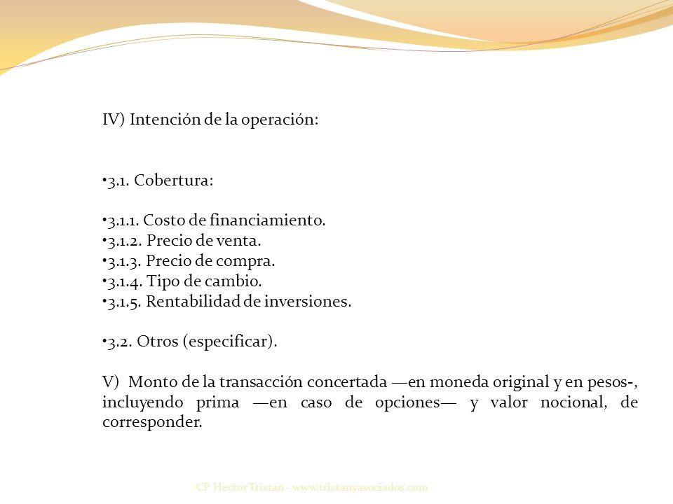 IV) Intención de la operación: