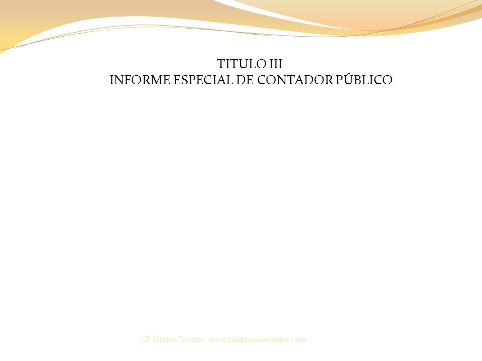 TITULO III INFORME ESPECIAL DE CONTADOR PÚBLICO