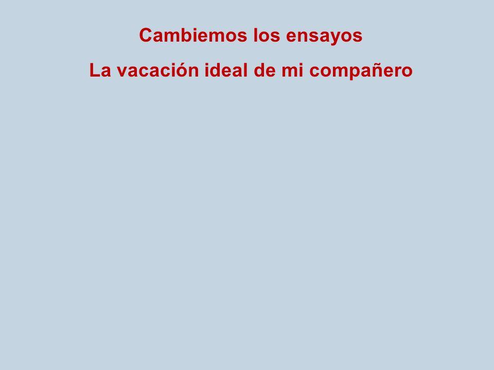 La vacación ideal de mi compañero