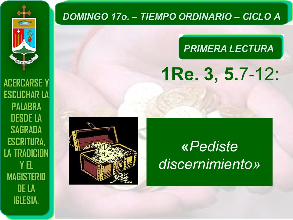 1Re. 3, 5.7-12: «Pediste discernimiento»