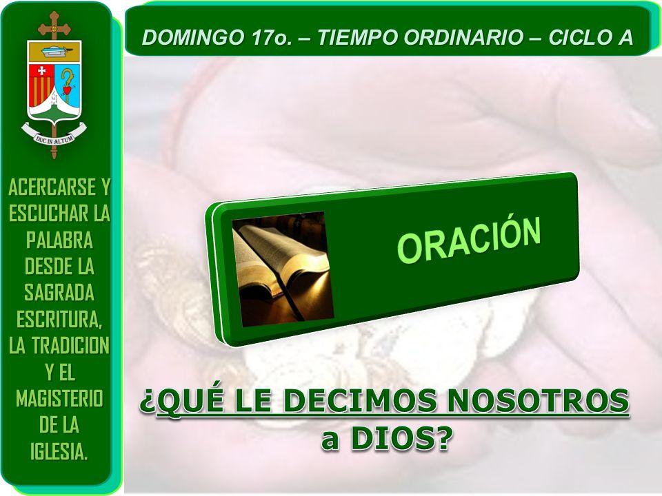 ORACIÓN ¿QUÉ LE DECIMOS NOSOTROS a DIOS
