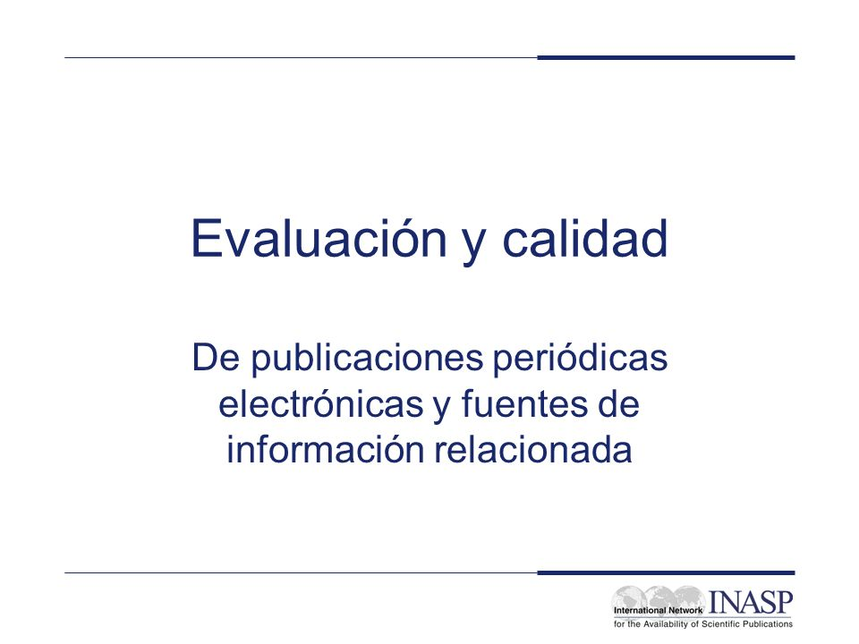 INASP Cascading Workshop: Electronic Journals and Electronic Resources Library Management: Evaluation and Quality