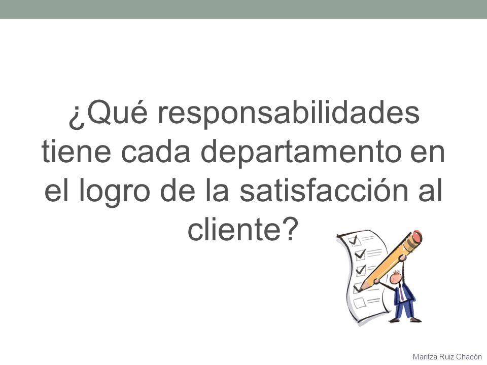 ¿Qué responsabilidades tiene cada departamento en el logro de la satisfacción al cliente
