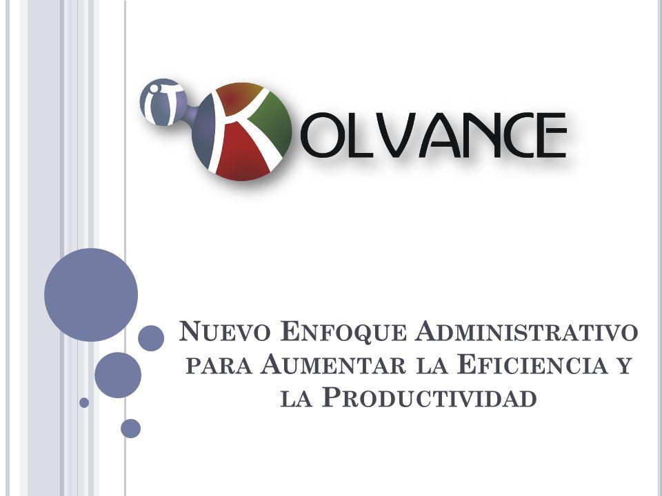 Nuevo Enfoque Administrativo para Aumentar la Eficiencia y la Productividad