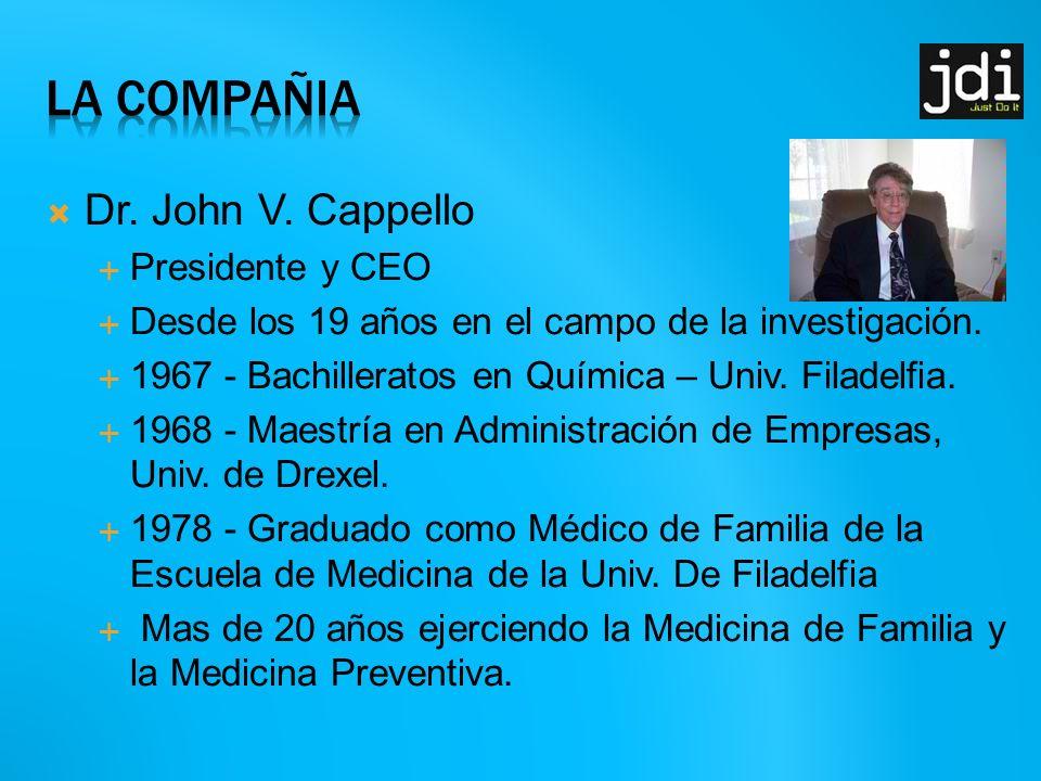 La compaÑia Dr. John V. Cappello Presidente y CEO