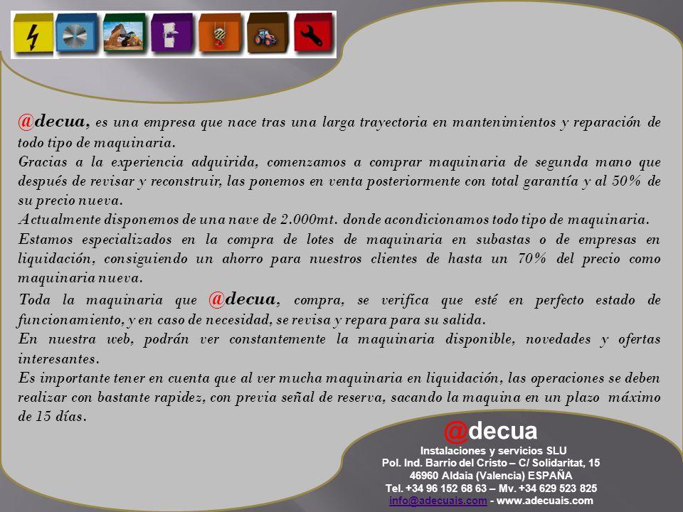 @decua, es una empresa que nace tras una larga trayectoria en mantenimientos y reparación de todo tipo de maquinaria.