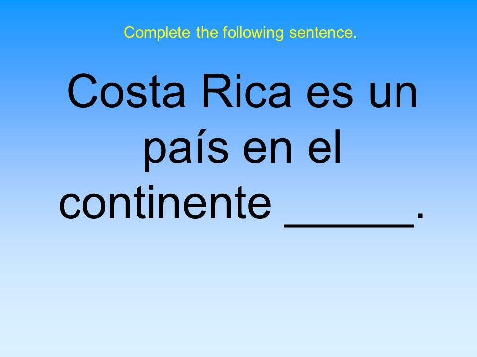 Costa Rica es un país en el continente _____.