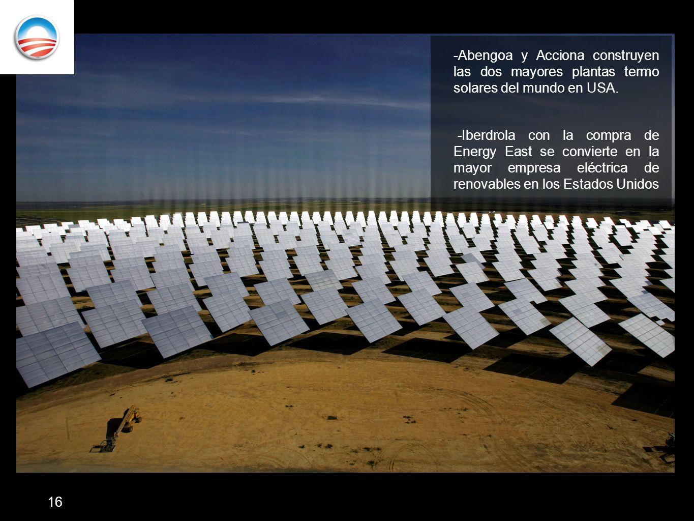 -Abengoa y Acciona construyen las dos mayores plantas termo solares del mundo en USA.