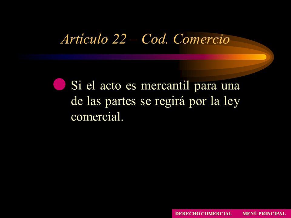 Artículo 22 – Cod. Comercio