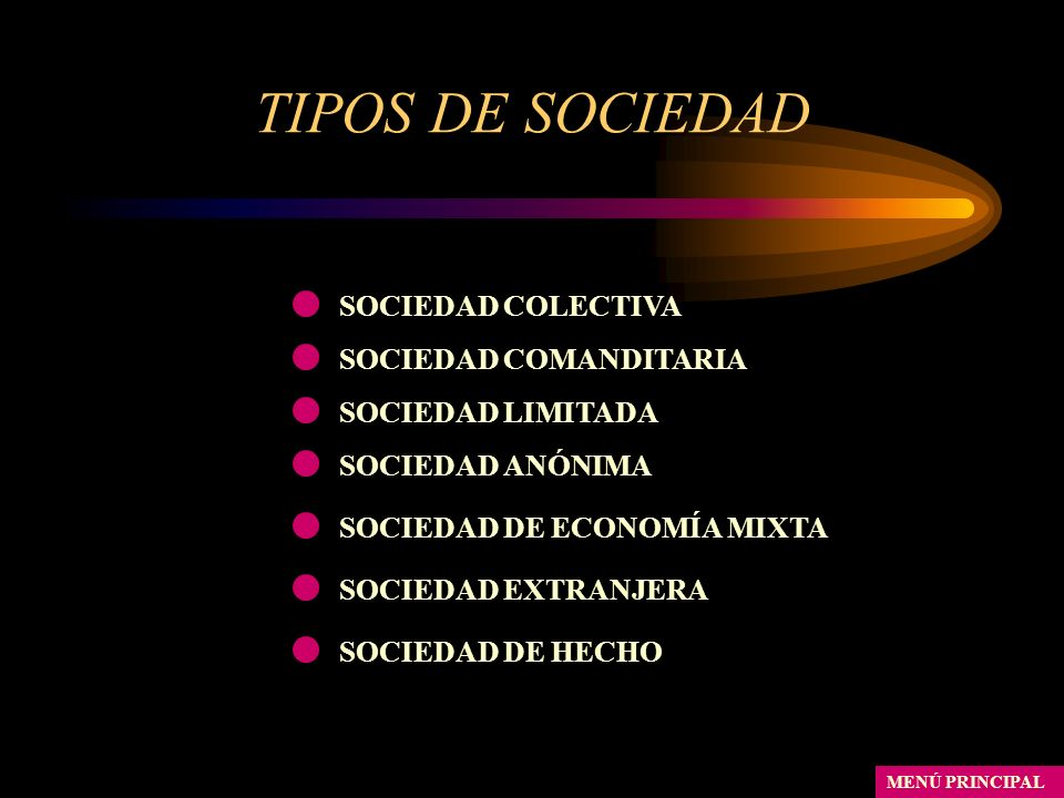 TIPOS DE SOCIEDAD SOCIEDAD COLECTIVA SOCIEDAD COMANDITARIA