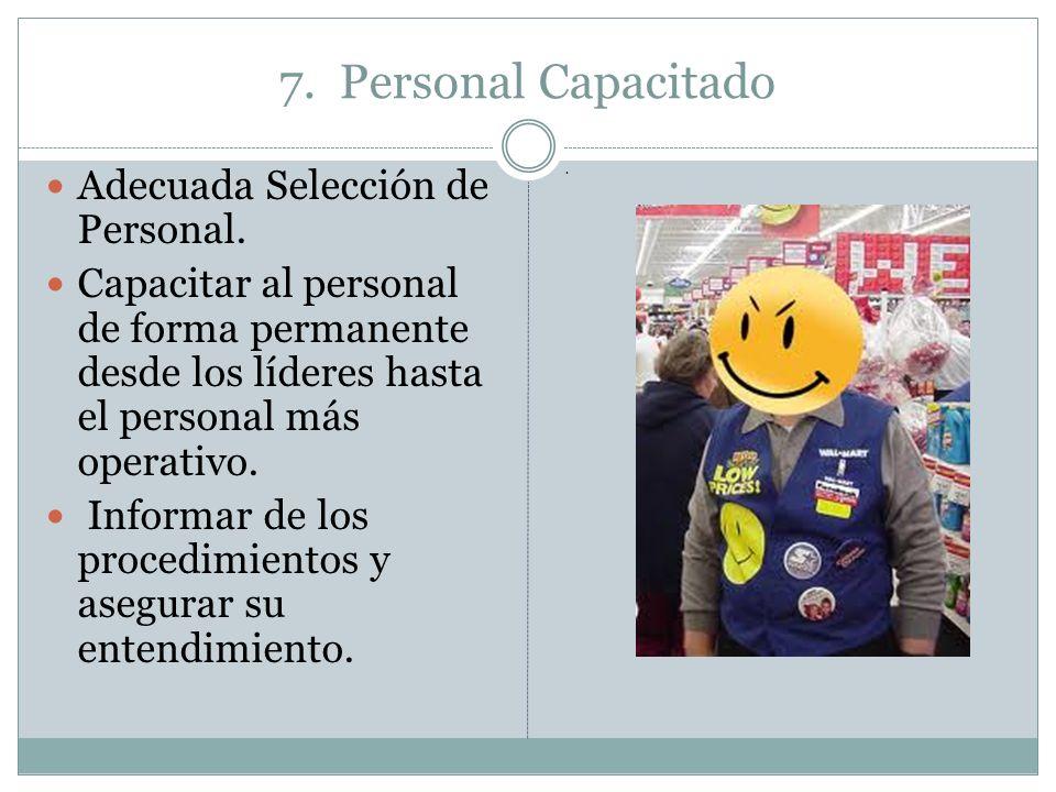 7. Personal Capacitado Adecuada Selección de Personal.